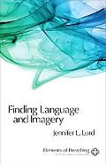 Finding Language and Imagery: Words for Holy Speech (Elements of Preaching)