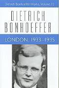 London, 1933-1935 Dietrich Bonhoeffer Works