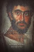 Encounters with Jesus : The Man in His Place and Time