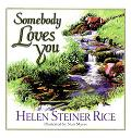 Somebody Loves You - Helen Steiner Rice - Hardcover