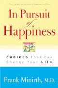 In Pursuit of Happiness Choices That Can Change Your Life