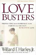 Love Busters Protecting Your Marriage from Habits That Destroy Romantic Love