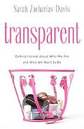 Transparent Getting Honest About Who We Are And Who We Want to Be