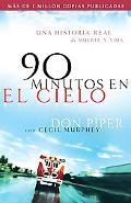 90 Minutos En El Cielo / 90 Minutes in Heaven Una Historia Real De Vida Y Muerte / a True St...