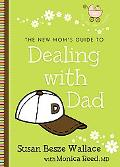 New Mom's Guide to Dealing with Dad