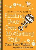 New Mom's Guide to Finding Your Own Mothering Style