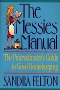 Messies Manual: The Procrastinator's Guide to Good Housekeeping