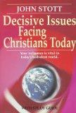 Decisive Issues Facing Christians Today