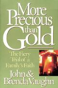 More Precious than Gold: The Fiery Trial of a Family's Faith