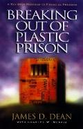 Breaking out of Plastic Prison: A 10-Step Program to Financial Freedom