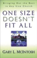 One Size Doesn't Fit All Bringing Out the Best in Any Size Church