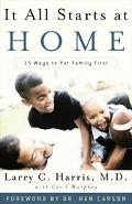 It All Starts at Home 15 Reasons to Put Family First