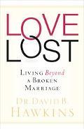 Love Lost Living Beyond A Broken Marriage