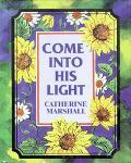 Come into His Light