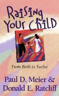 Raising Your Child: From Birth to Twelve
