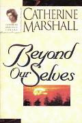 Beyond Ourselves - Catherine Marshall - Paperback