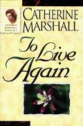 To Live Again - Catherine Marshall - Paperback - NEW PAPERBACK EDITION