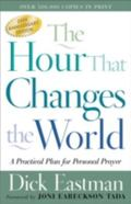 Hour That Changes the World A Practical Plan for Personal Prayer