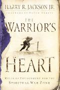 Warrior's Heart Rules of Engagement for the Spiritual War Zone