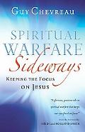 Spiritual Warfare Sideways Keeping the Focus on Jesus