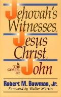 Jehovah's Witnesses, Jesus Christ and the Gospel of John
