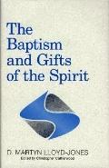 Baptism and Gifts of the Spirit - D. Martyn Martyn Lloyd-Jones - Hardcover