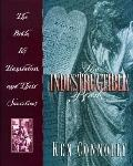 Indestructible Book: The Bible, Its Translators and Their Sacrifices - Ken Connolly - Hardcover
