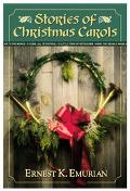 Stories of Christmas Carols - Ernest K. Emurian - Hardcover - REPRINT