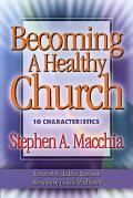 Becoming a Healthy Church 10 Characteristics
