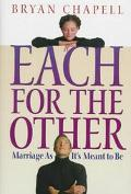 Each for the Other: Marriage as It's Meant to Be - Bryan Chapell - Hardcover