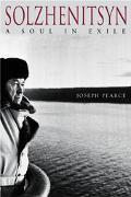 Solzhenitsyn A Soul in Exile