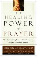 Healing Power of Prayer The Surprising Connection Between Prayer and You Health