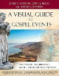 Visual Guide to Gospel Events : Fascinating Insights into Where They Happened and Why
