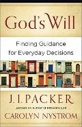 God's Will : Finding Guidance for Everyday Decisions