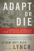 Adapt or Die : Leadership Principles from an American General
