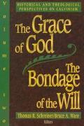 The Grace of God, the Bondage of the Will: Historical and Theological Perspectives on Calvin...