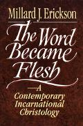 Word Became Flesh A Contemporary Incarnational Christology