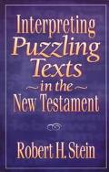 Interpreting Puzzling Texts in the New Testament