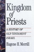 Kingdom of Priests A History of the Old Testament Israel