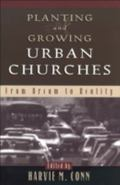 Planting and Growing Urban Churches From Dream to Reality