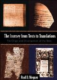 Journey from Texts to Translations: The Origin and Development of the Bible