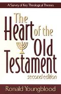 Heart of the Old Testament A Survey of Key Theological Themes