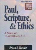 Paul, Scripture, and Ethics: A Study of 1 Corinthians 5-7
