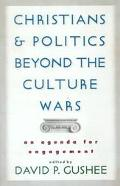 Christians and Politics beyond the Culture Wars: An Agenda for Engagement