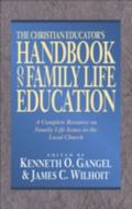 Christian Educator's Handbook on Family Life Education A Complete Resource on Family Life Is...