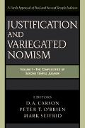 Justification and Variegated Nomism The Complexities of Second Temple Judaism