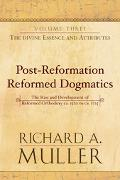 Post-Reformation Reformed Dogmatics The Rise and Development of Reformed Orthodoxy, Ca. 1520...