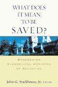 What Does It Mean to Be Saved? Broadening Evangelical Horizons of Salvation