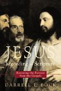 Jesus According to Scripture Restoring the Portrait from the Gospels