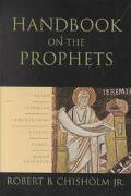 Handbook on the Prophets Isaiah, Jeremiah, Lamentations, Ezekiel, Daniel, Minor Prophets